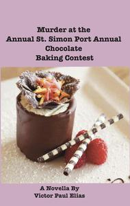 Murder at the Annual St. Simon Port Annual Chocolate Baking Contest