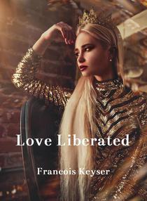 Love Liberated