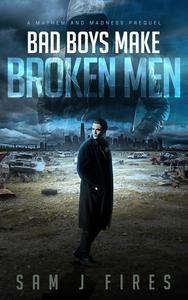 Bad Boys Make Broken Men