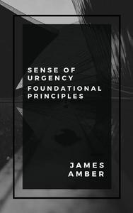 Sense of Urgency: Foundational Principles