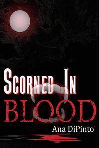 Scorned in Blood