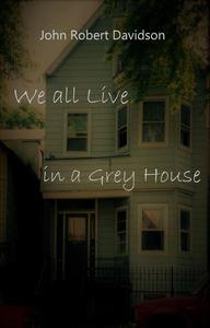 We all Live in a Grey House