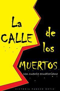 La Calle De Los Muertos: Un Cuento Ecuatoriano