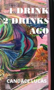 1 Drink 2 Drinks Ago