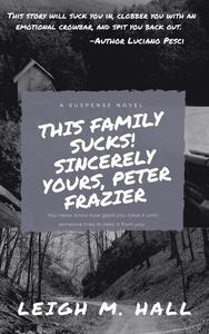 This Family Sucks! Sincerely Yours, Peter Frazier