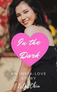 In the Dark: An Insta-Love Story