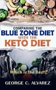 Comparing the Blue Zone Diet With the Keto Diet