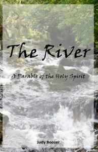 The River: A Parable of the Holy Spirit