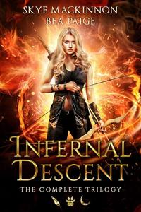 Infernal Descent: The Complete Trilogy