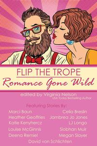 Flip the Trope: Romance Gone Wild