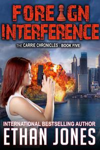 Foreign Interference: A Carrie Chronicles Spy Thriller