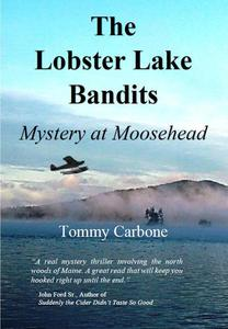 The Lobster Lake Bandits: Mystery at Moosehead