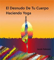 El Desnudo de tu Cuerpo Haciendo Yoga
