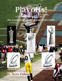 Playoffs! Complete History of Pro Football Playoffs {Part II - 2000-2020}