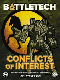 BattleTech: Conflicts of Interest (Eridani Light Horse Chronicles, Part One)