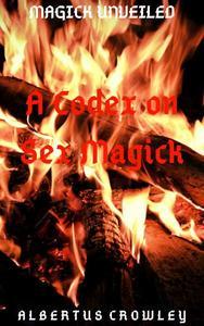 A Codex on Sex Magick