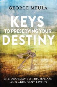 Keys to Preserving Your Destiny