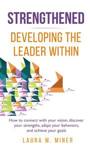 Strengthened: Developing the Leader Within