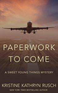 Paperwork to Come: A Sweet Young Things Mystery