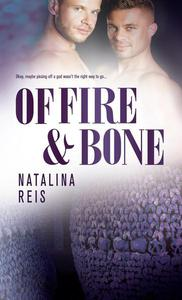 Of Fire and Bone
