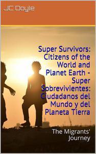 Super Survivors: Citizens of the World and Planet Earth - Super Sobrevivientes: Ciudadanos del Mundo y del Planeta Tierra