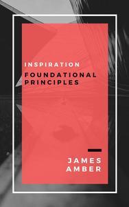 Inspiration: Foundational Principles