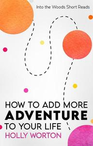 How to Add More Adventure to Your Life