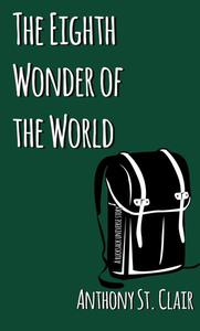 The Eighth Wonder of the World: A Rucksack Universe Story