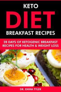 Keto Diet Breakfast Recipes: 28 Days of Ketogenic Breakfast Recipes for Health & Weight Loss.