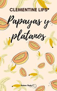Papayas y plátanos