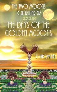 The Days of the Golden Moons