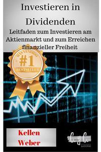 Investieren in Dividenden: Leitfaden zum Investieren am Aktienmarkt und zum Erreichen finanzieller Freiheit