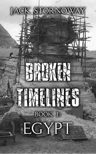 Broken Timelines - Book 1: Egypt