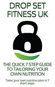 The Quick 7 Step Guide To Tailoring Your Own Nutrition