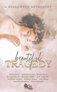 Beautiful Tragedy - A Halloween Anthology