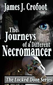 The Journeys of a Different Necromancer, Volume 1