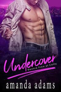 Undercover - Dentro Fino al Collo