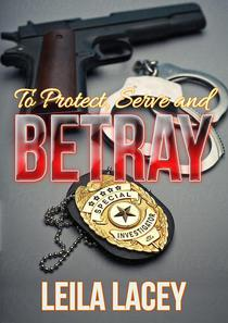 To Protect, Serve and Betray