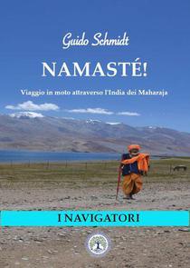 Namasté! Viaggio in moto attraverso l'India dei Maharaja