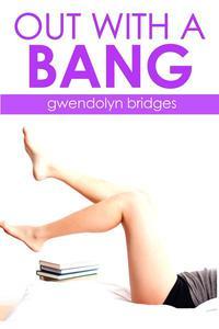 Out With A Bang (BBW Menage Gangbang Erotica)