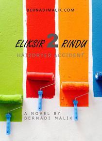 Eliksir Dua Rindu - Hairdryer Accident