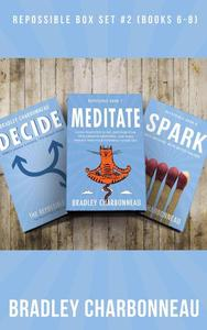 Repossible Collection 2: Decide, Meditate, Spark