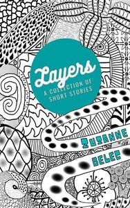 Layers: A Collection of Short Stories