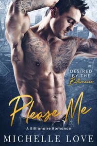 Please Me: A Billionaire Romance