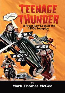 Teenage Thunder - A Front Row Look at the 1950s Teenpics