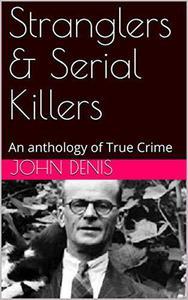 Stranglers & Serial Killers