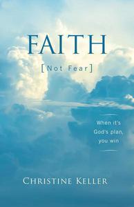 FAITH Not Fear: When It's God's Plan, You Win