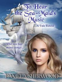 To Hear the Sea-Maid's Music