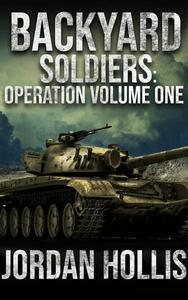 Backyard Soldiers: Operations Volume 1