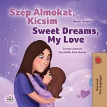 Szép Álmokat, Kicsim Sweet Dreams, My Love